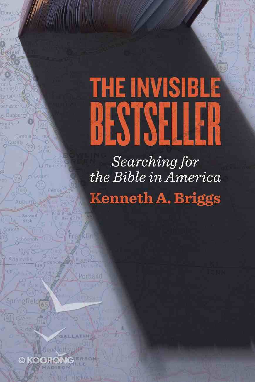 The Invisible Bestseller: The Search For the Bible in America Hardback