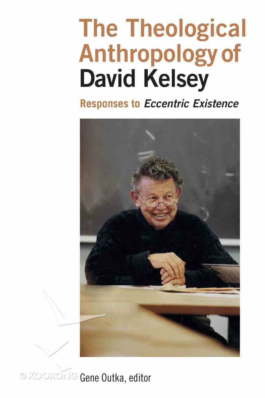 The Theological Anthropology of David Kelsey Paperback
