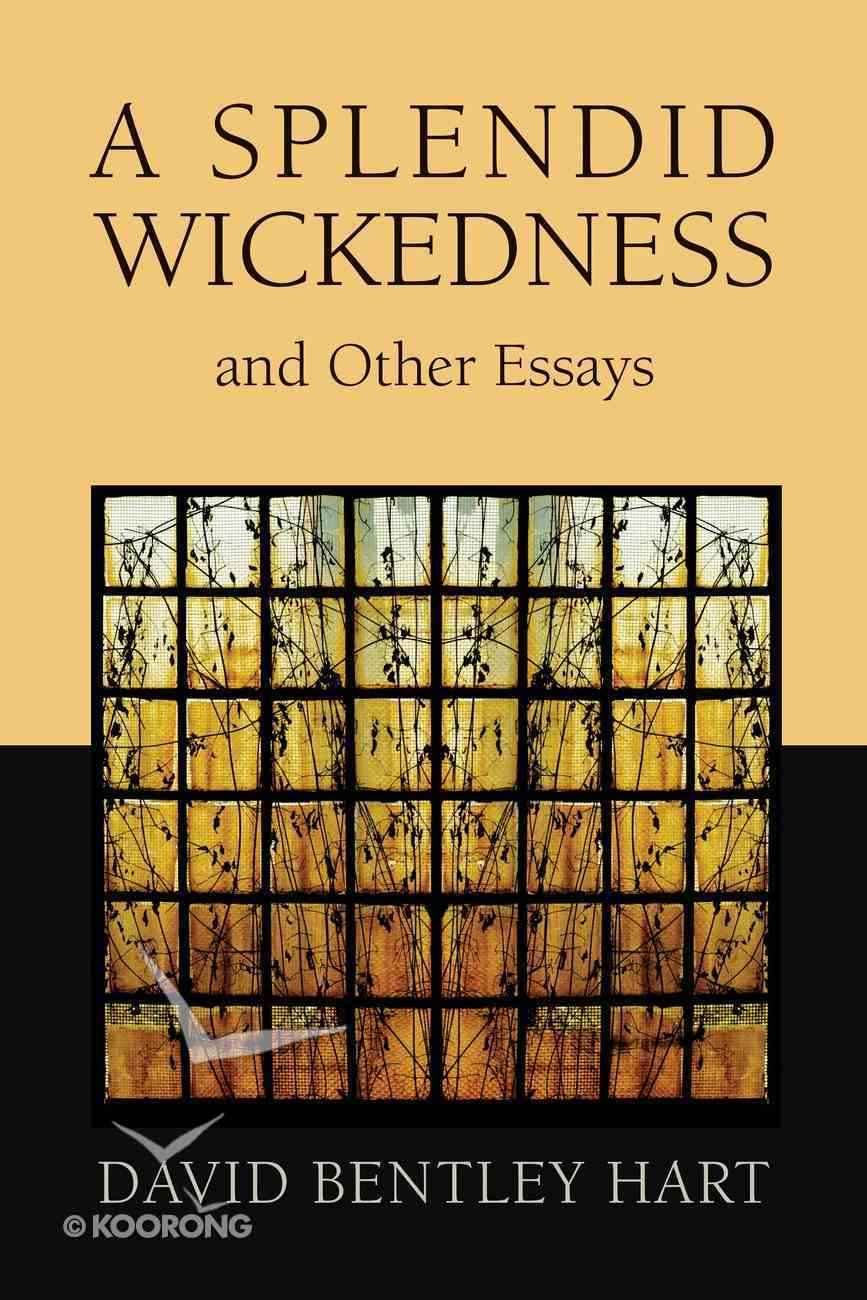 A Splendid Wickedness and Other Essays Paperback