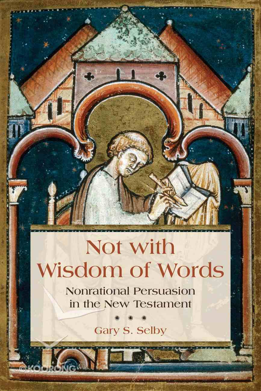Not With Wisdom of Words Paperback