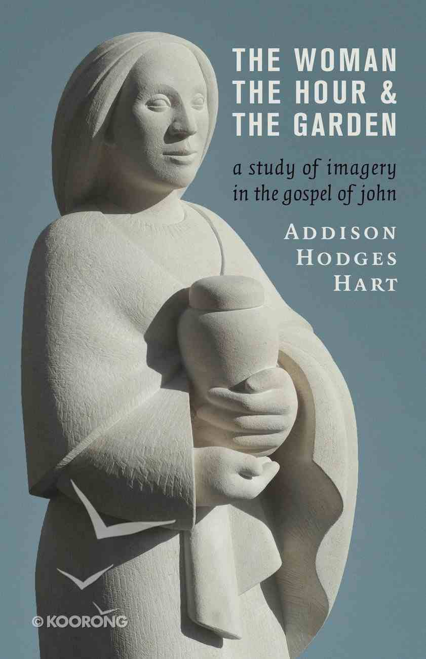 Woman, the Hour, and the Garden, the Paperback