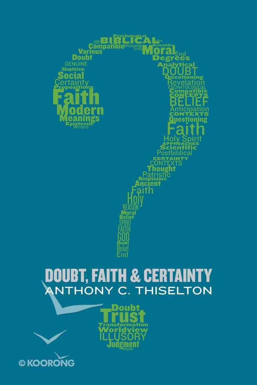 Doubt, Faith, and Certainty Paperback