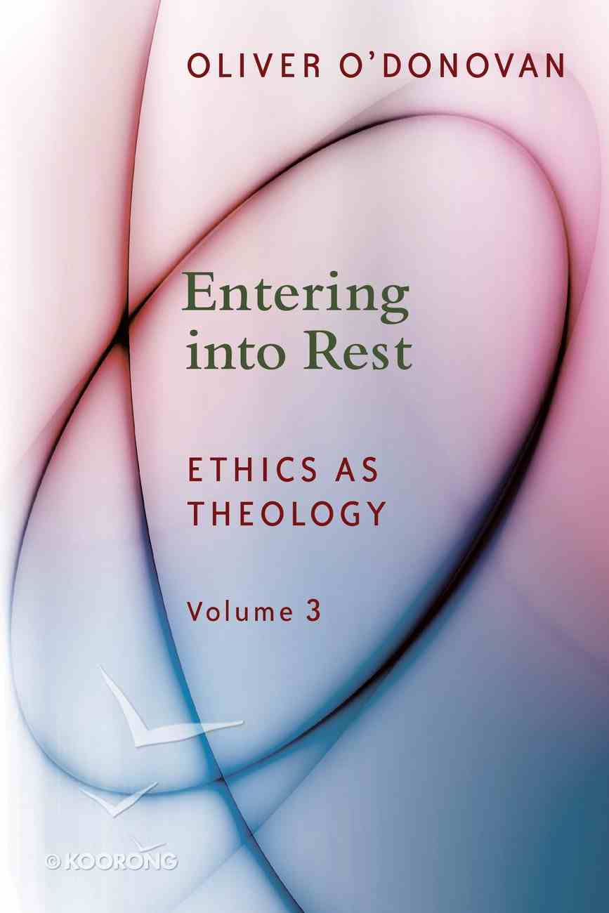 Entering Into Rest (Ethics On Theology Series) Paperback