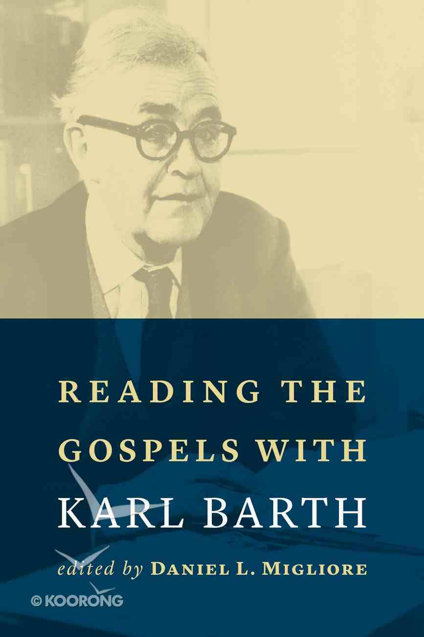 Reading the Gospels With Karl Barth Paperback