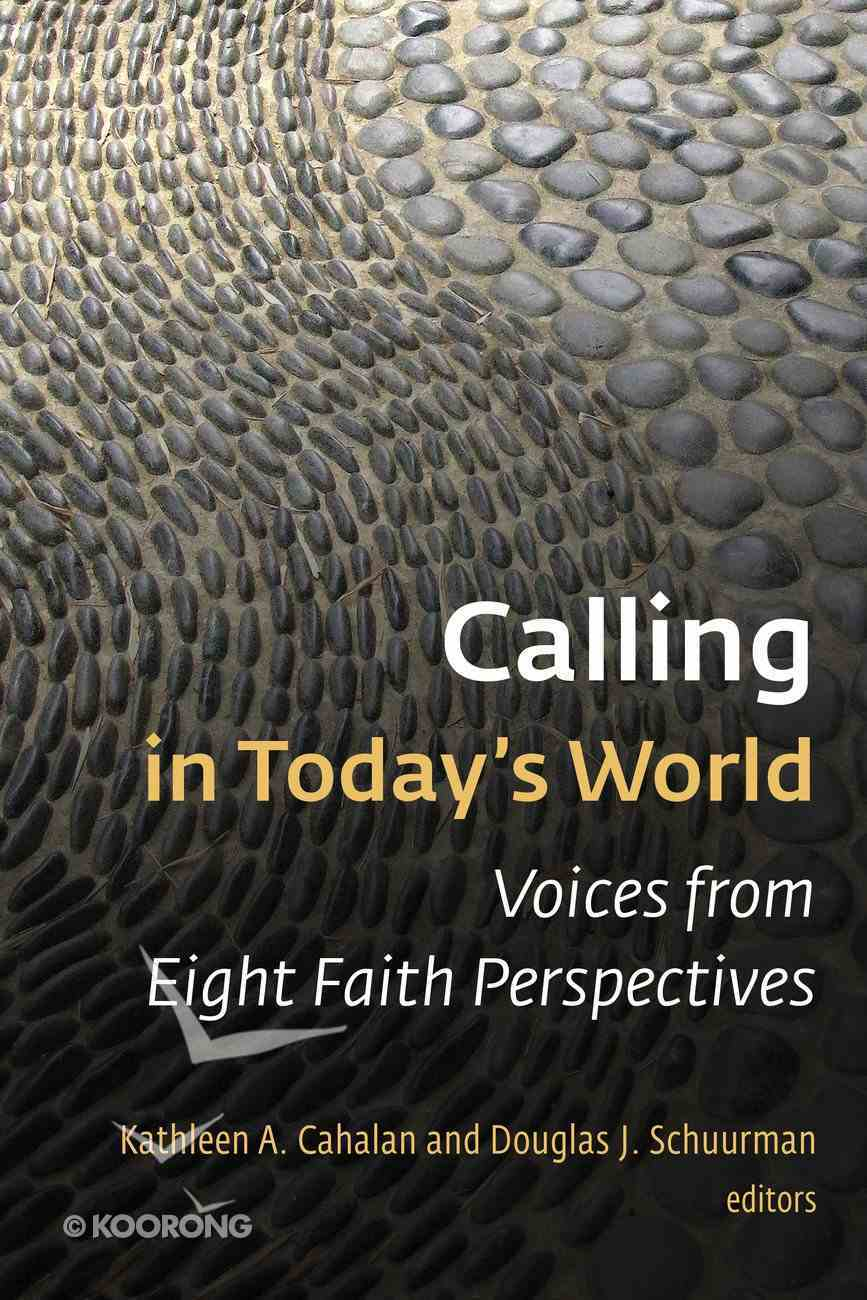 Calling in Today's World: Voices From Eight Faith Perspectives Paperback