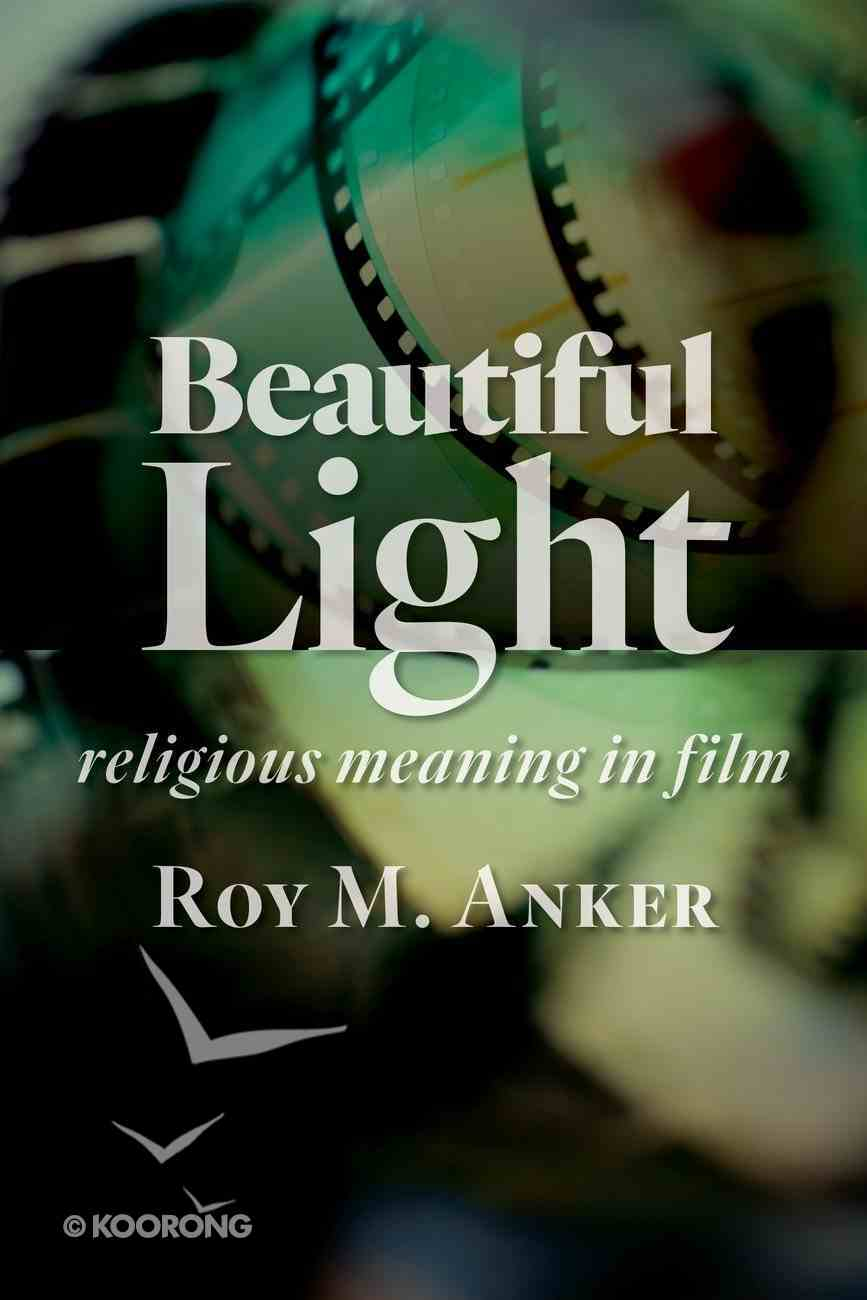 Beautiful Light: Religious Meaning in Film Paperback