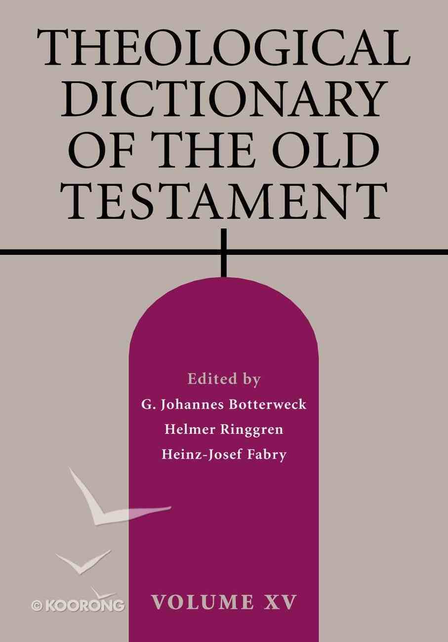 Theological Dictionary of the Old Testament (#15 in Theological Dictionary Of The Old Testament Series) Paperback