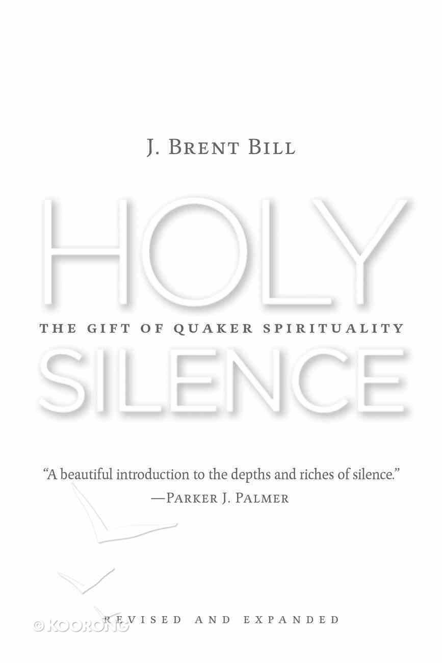 Holy Silence: The Gift of Quaker Spirituality (2nd Edition) Paperback