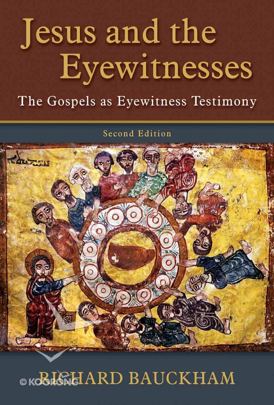 Jesus and the Eyewitnesses: The Gospel as Eyewitness Testimony (2nd Ed) Paperback