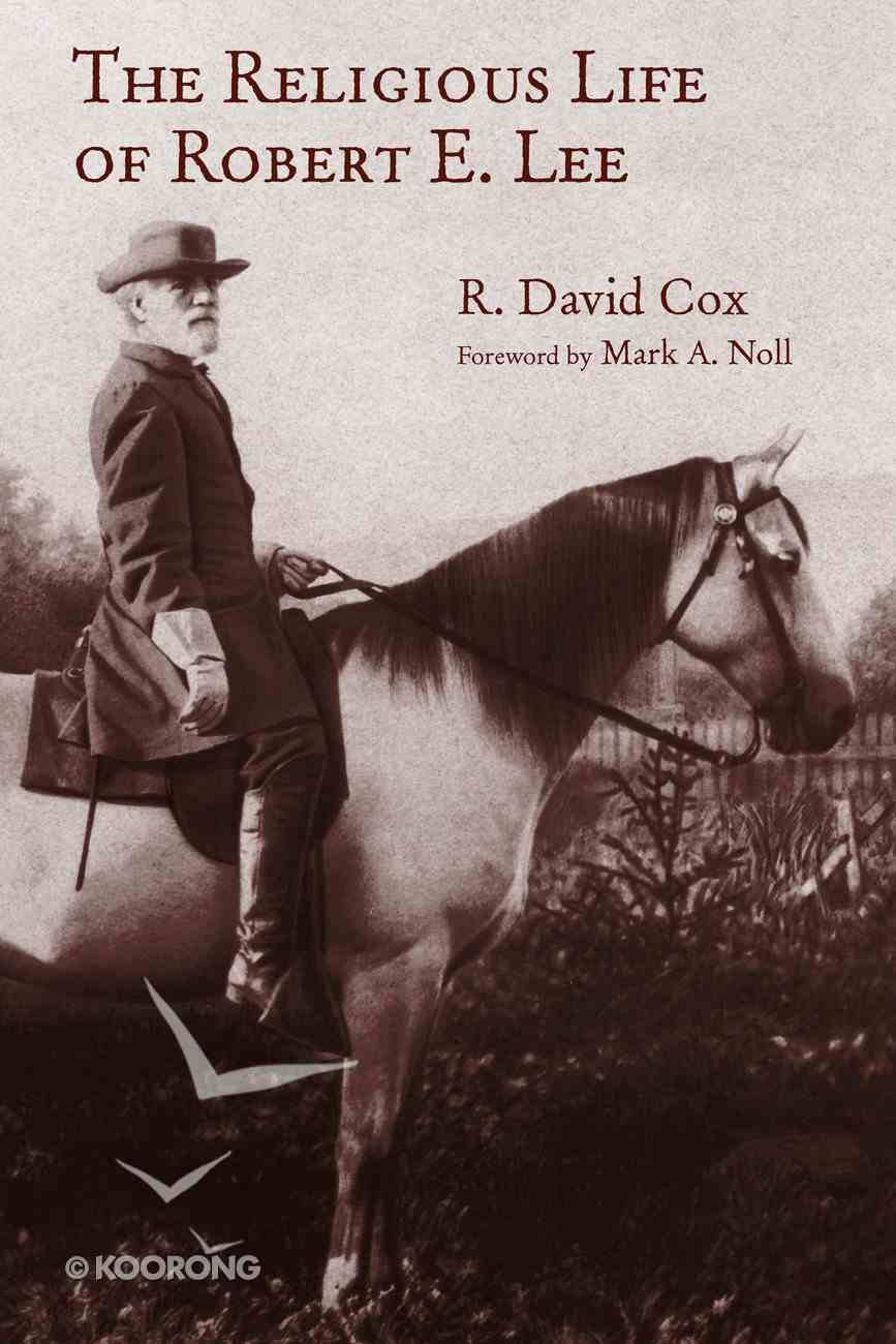 The Religious Life of Robert E. Lee (Library Of Religious Biography Series) Paperback