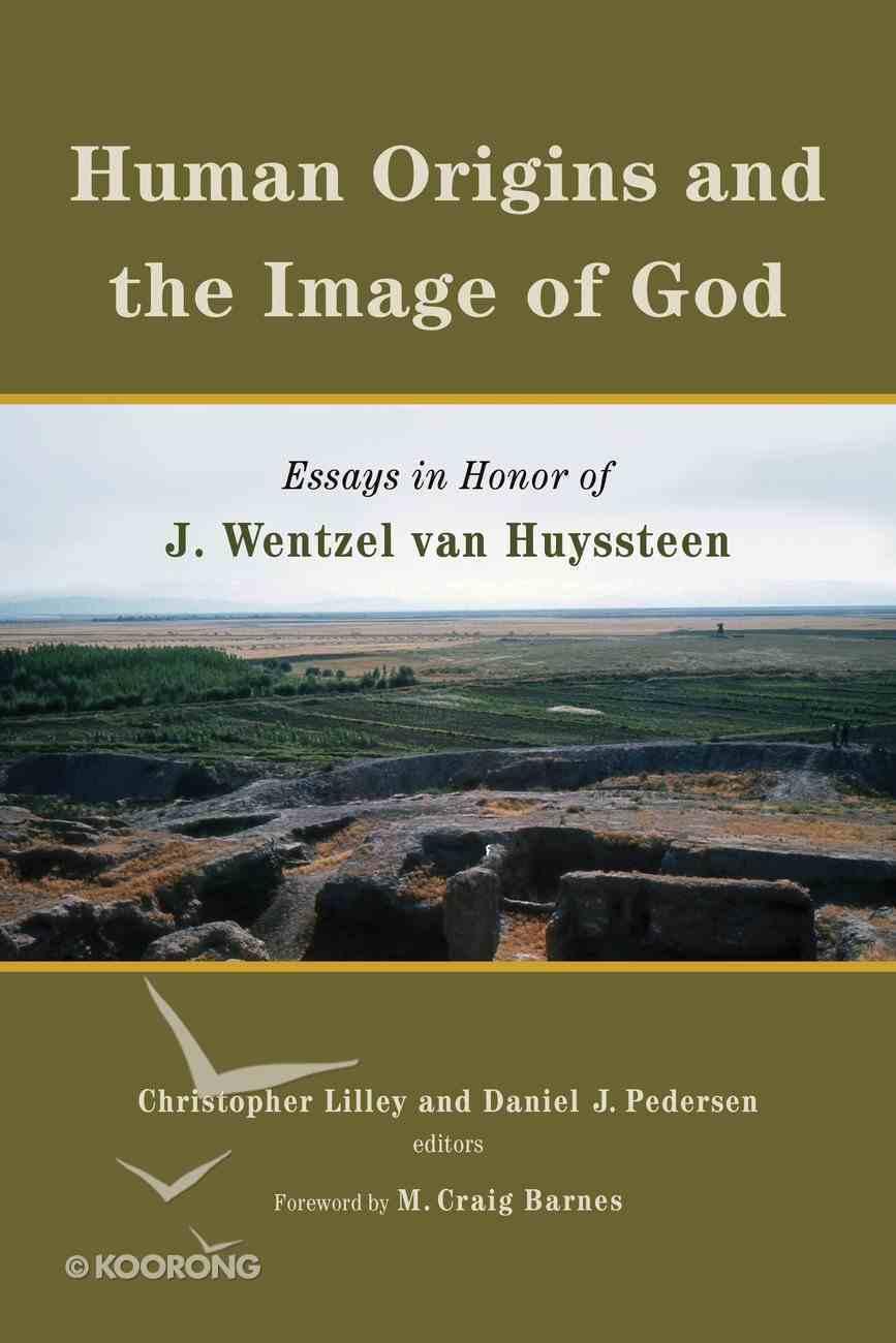 Human Origins and the Image of God: Essays in Honor of J. Wentzel Van Huyssteen Hardback