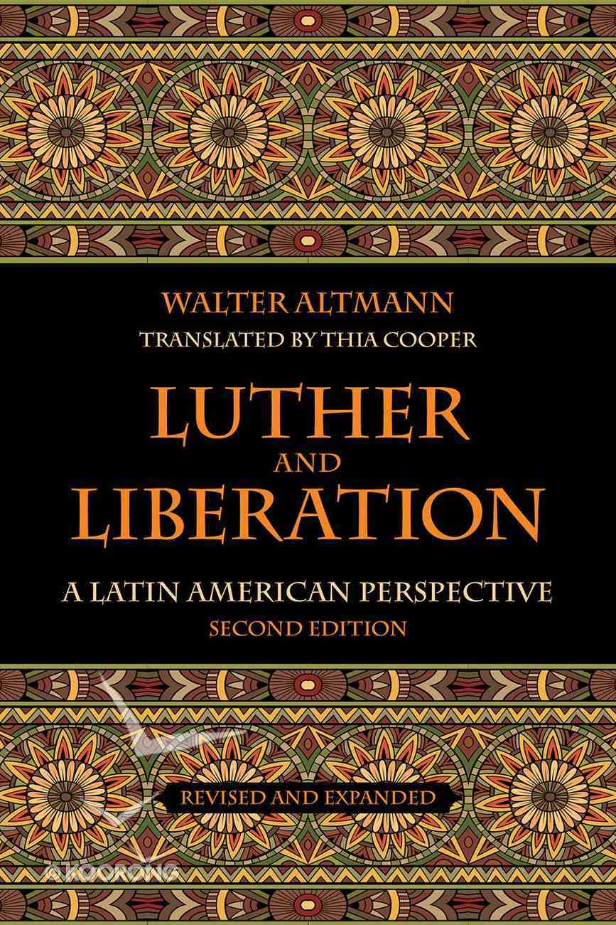 Luther and Liberation: A Latin American Perspective (2nd Edition) Paperback