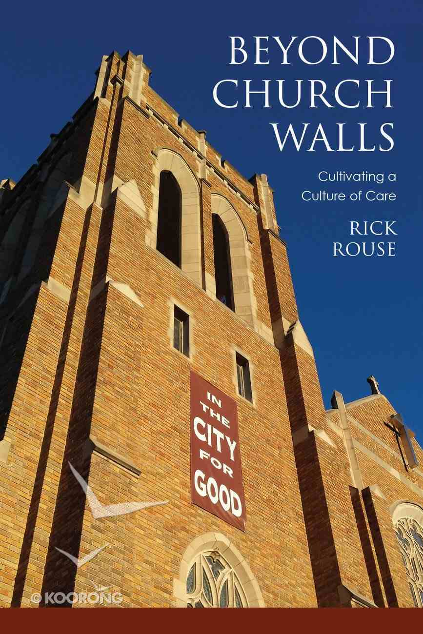 Beyond Church Walls: Cultivating a Culture of Care Paperback
