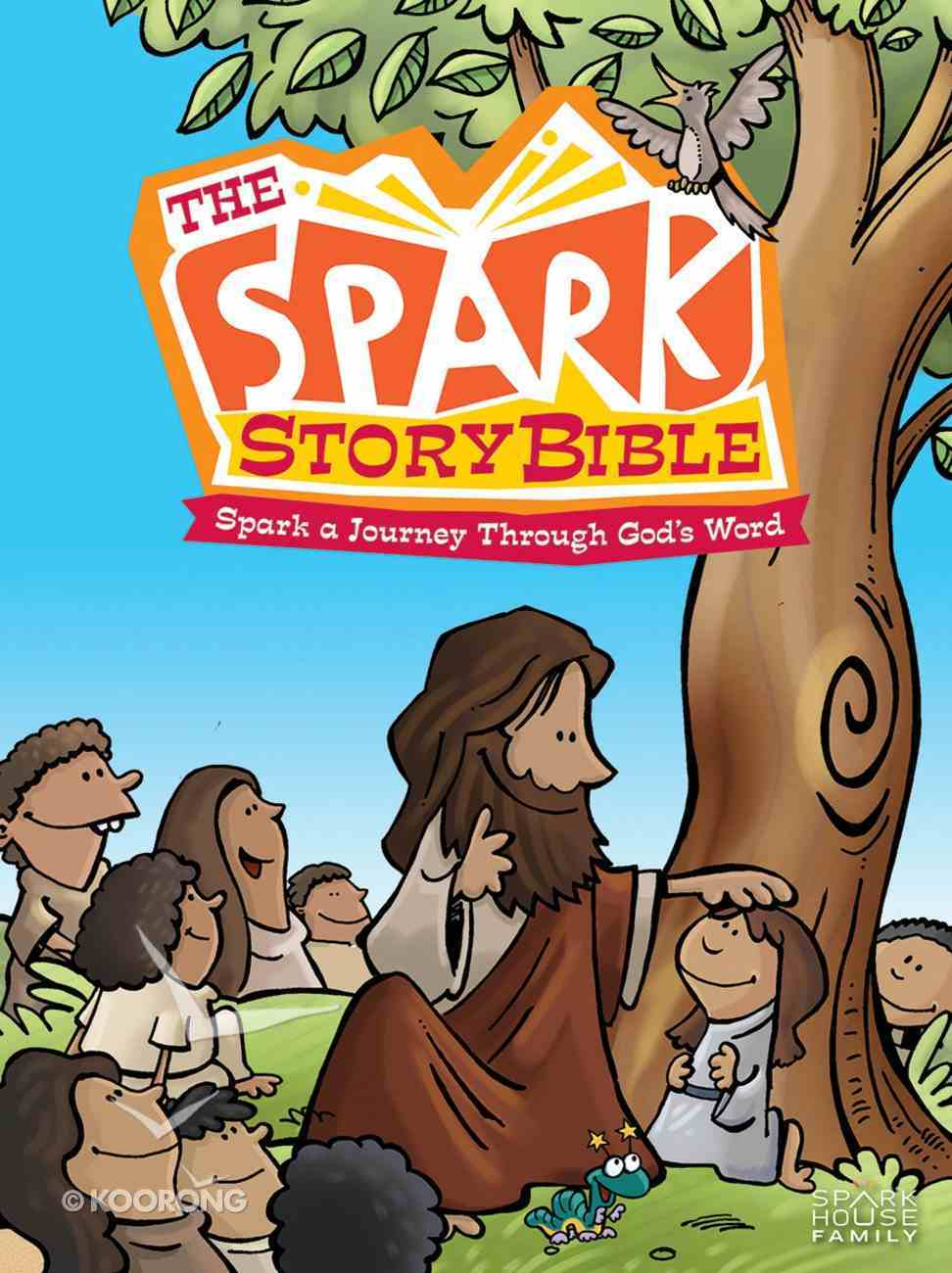 The Spark Story Bible: A Journey Through God's Word Hardback