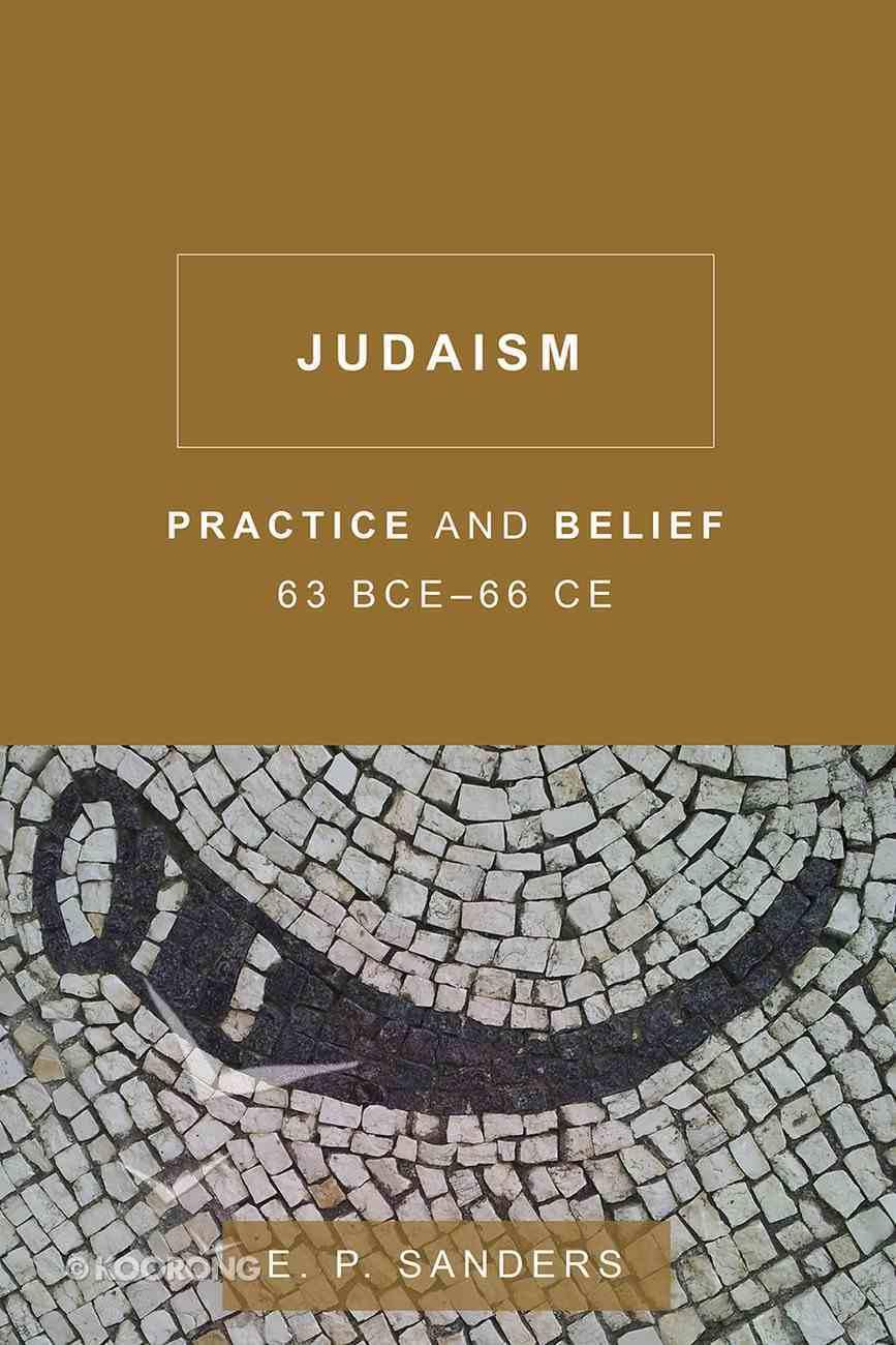 Judaism: Practice and Belief, 63Bce-66 Ce Paperback