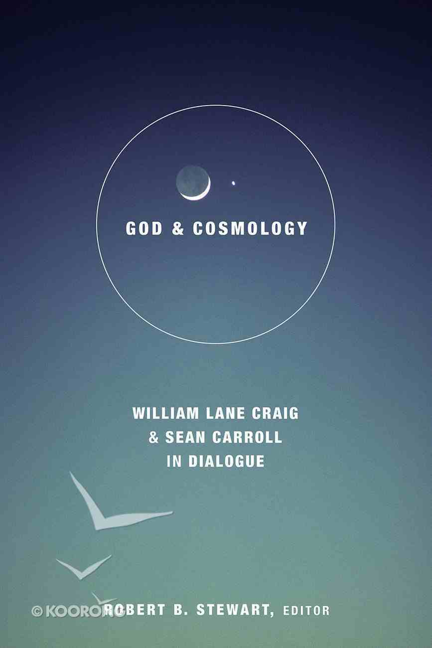 God and Cosmology: William Lane Craig and Sean Carroll in Dialogue Hardback