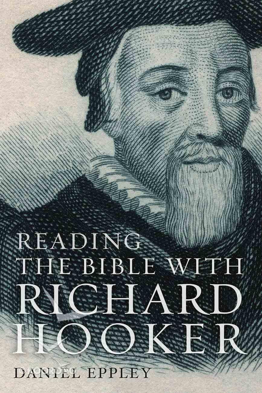 Reading the Bible With Richard Hooker Hardback