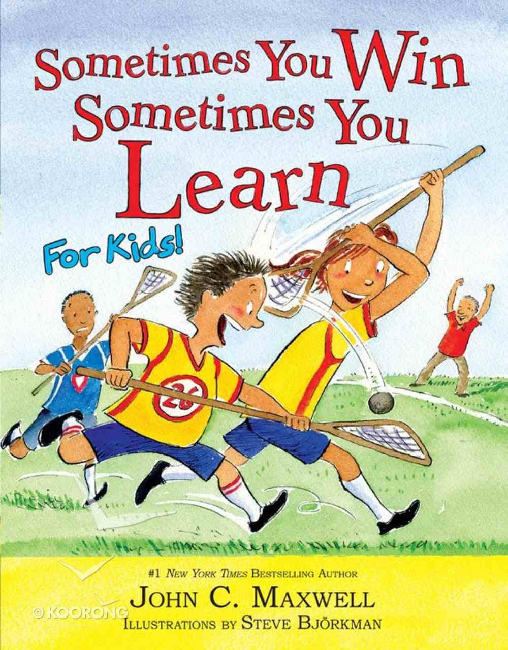 Sometimes You Win--Sometimes You Learn For Kids Hardback