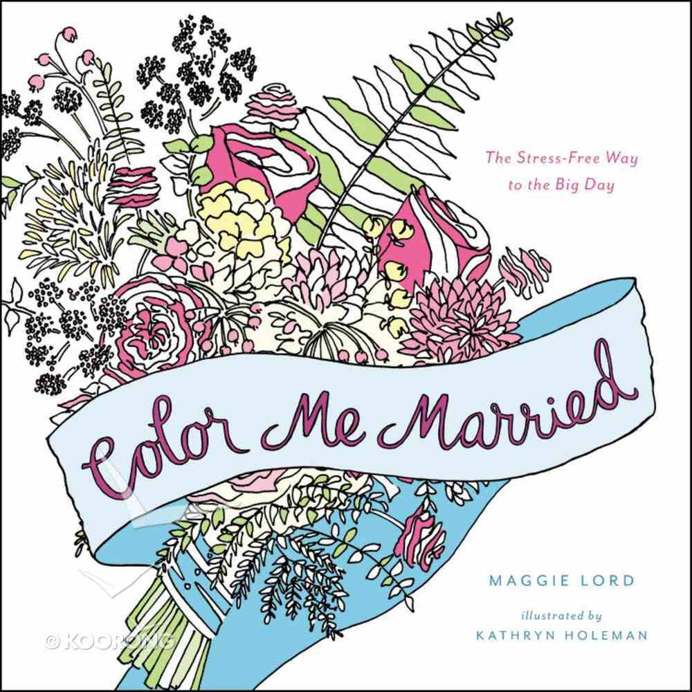 Color Me Married (Adult Coloring Books Series) Paperback