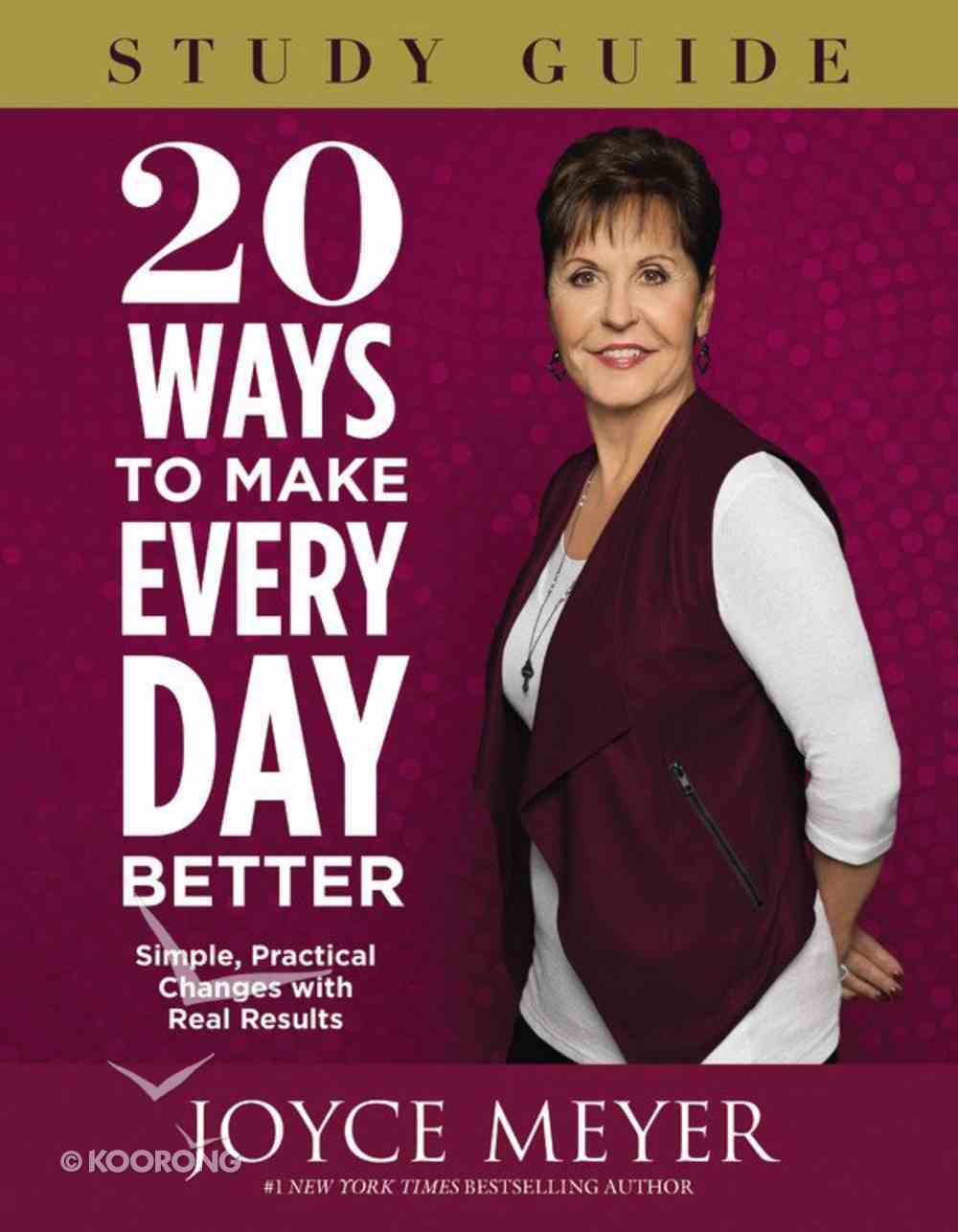 20 Ways to Make Every Day Better (Study Guide) Paperback