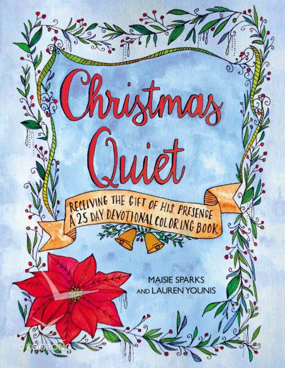 Christmas Quiet Receiving the Gift of His Presence (Adult Coloring Books Series) Paperback
