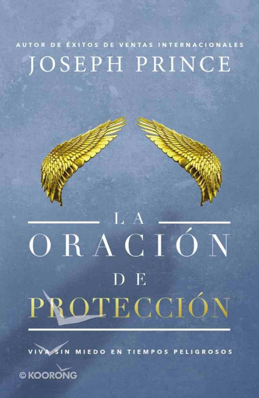 La Oracin De Proteccin (The Prayer Of Protection) Paperback