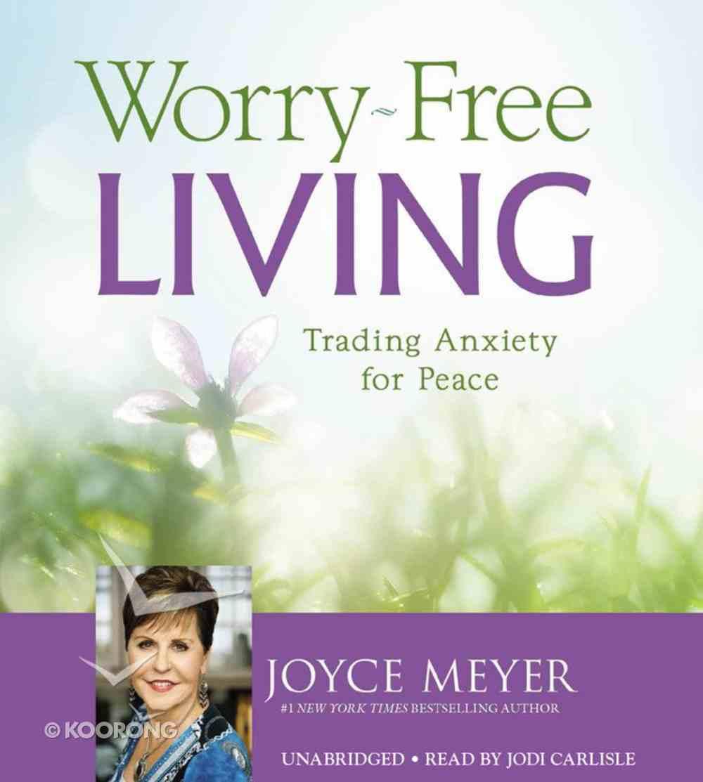 Worry-Free Living (Unabridged, 4 Cds) CD