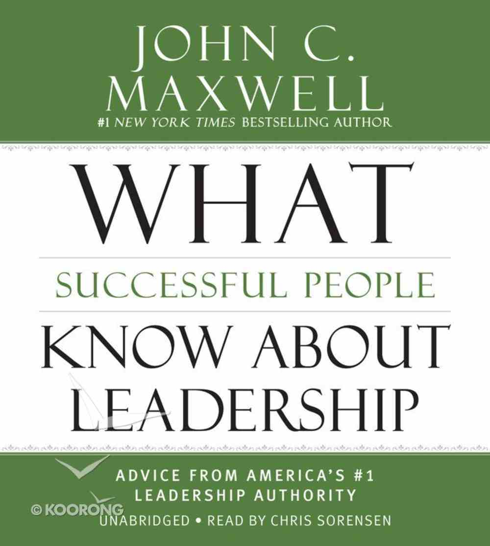 What Successful People Know About Leadership (Unabridged, 3 Cds) CD
