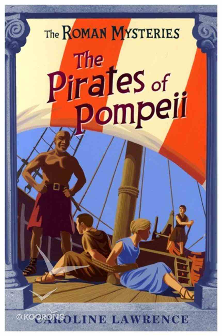 The Pirates of Pompeii (#03 in Roman Mysteries Series) Paperback