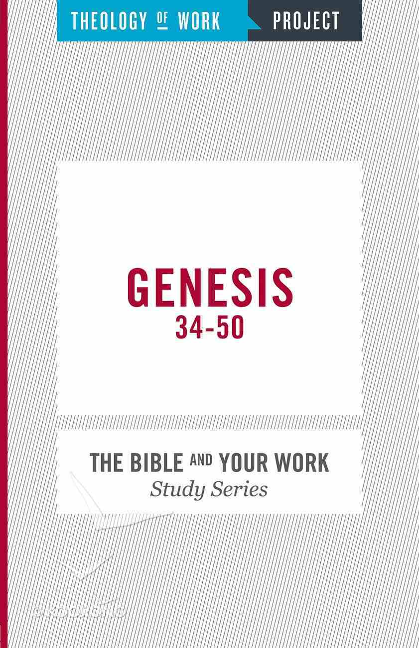 Genesis 34-50 (The Bible And Your Work Study Series) Paperback