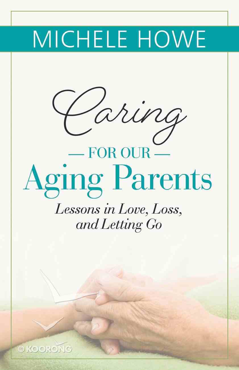 Caring For Our Aging Parents Paperback