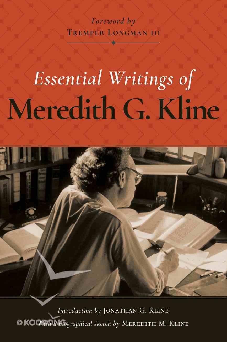 Essential Writings of Meredith G. Kline Hardback