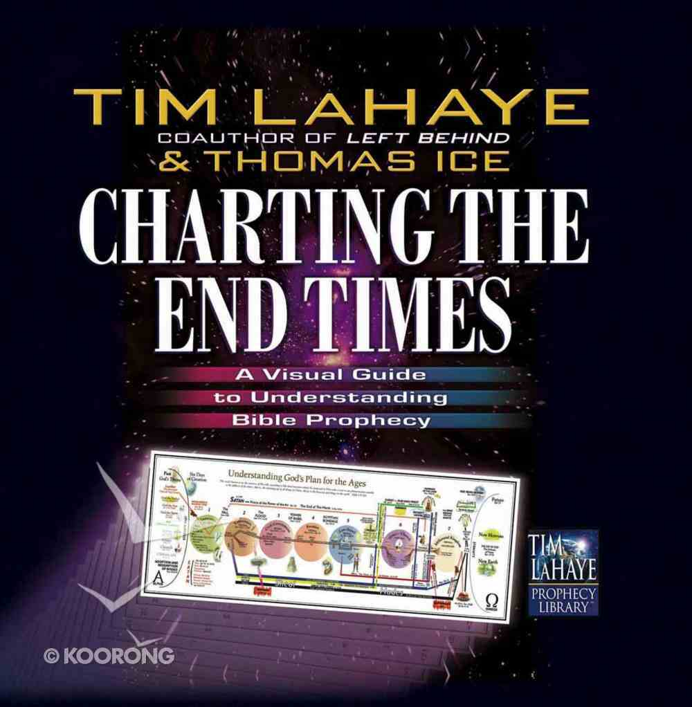 Charting the End Times (Tim Lahaye Prophecy Library Series) Hardback