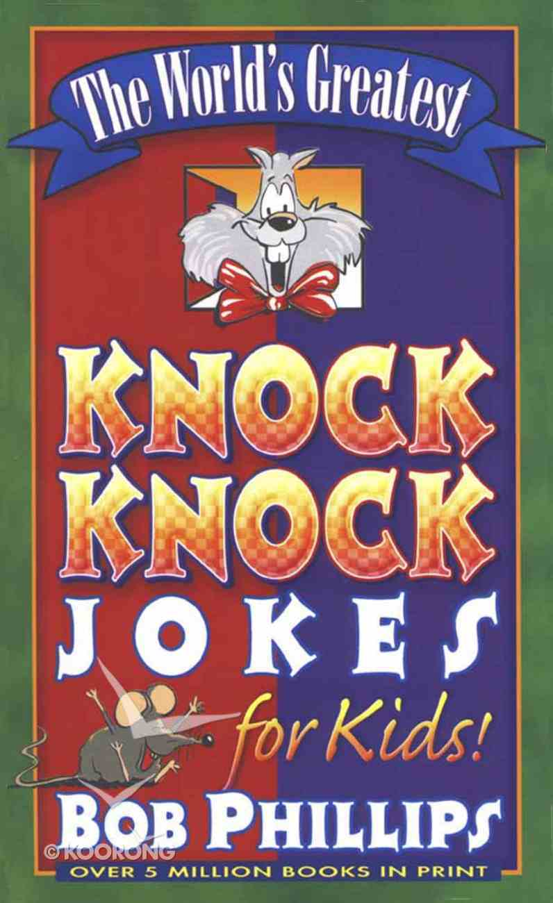 The World's Greatest Knock Knock Jokes For Kids Mass Market