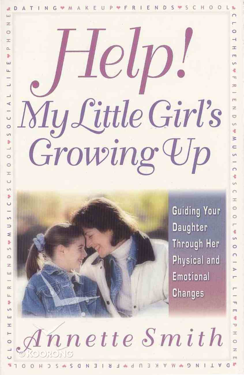 Help! My Little Girl's Growing Up Paperback