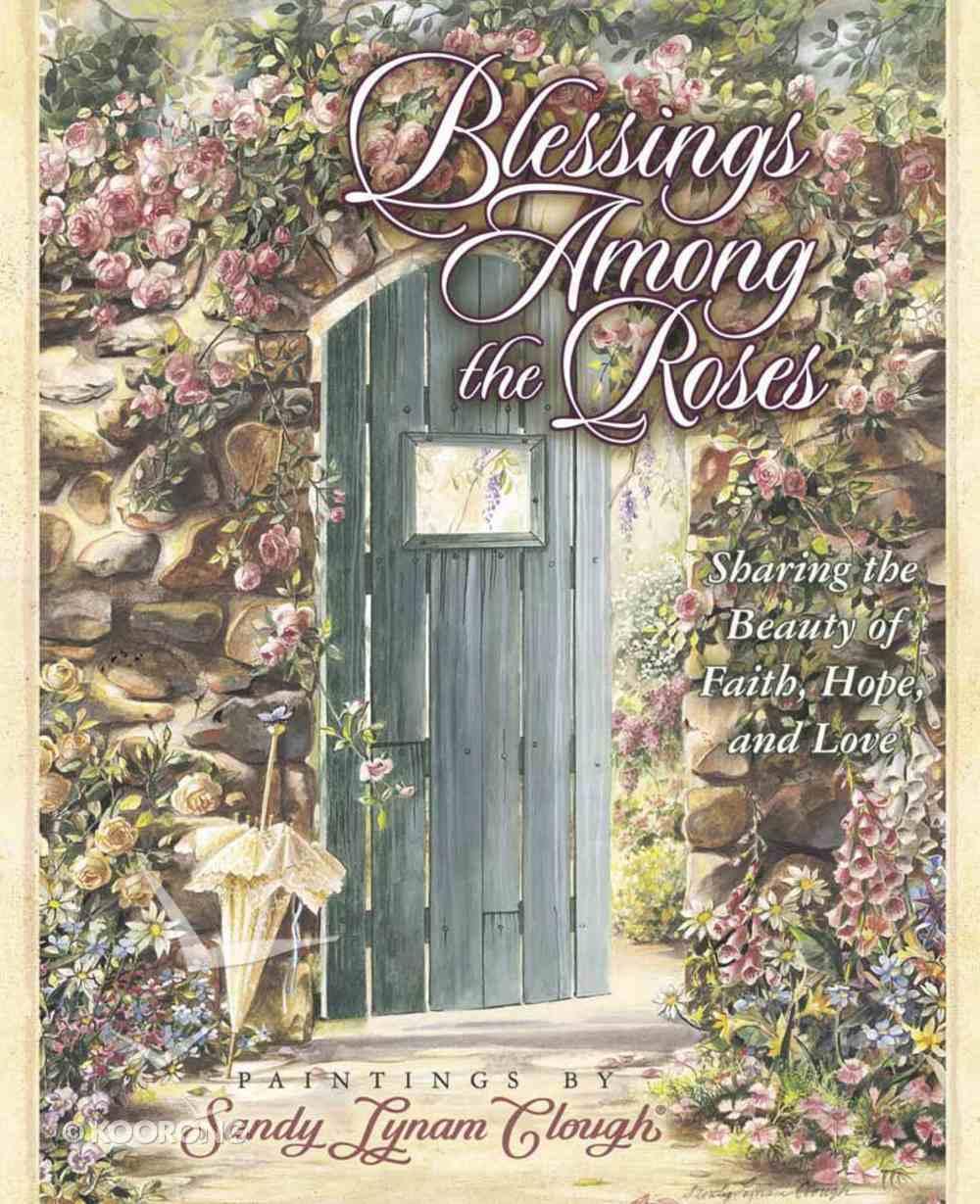 Blessings Among the Roses Hardback