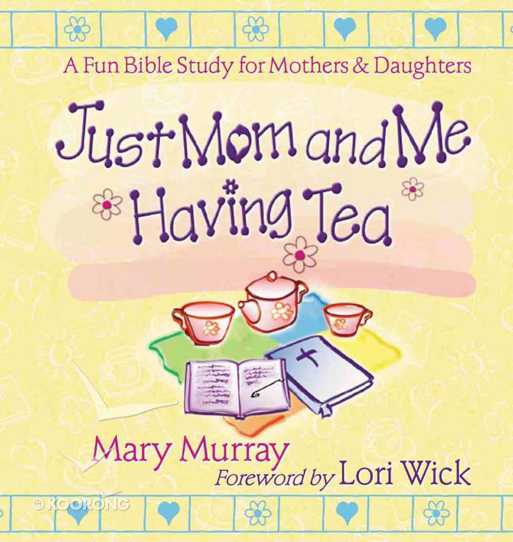 Just Mom and Me Having Tea Paperback