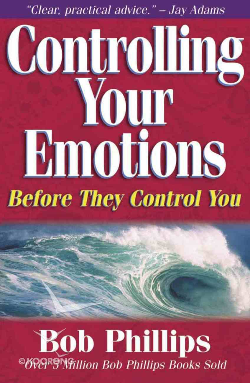 Controlling Your Emotions Before They Control You Paperback