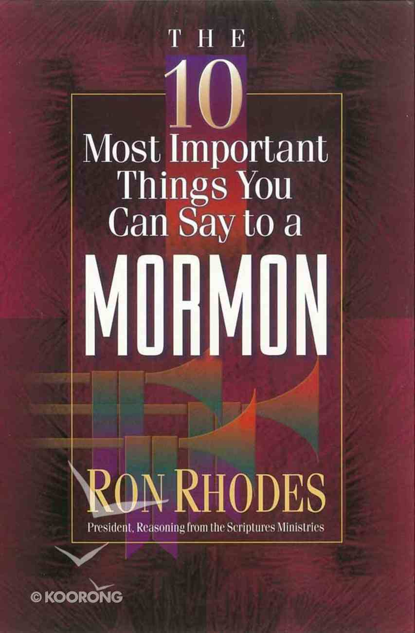 10 Most Important Things You Can Say to a Mormon Paperback