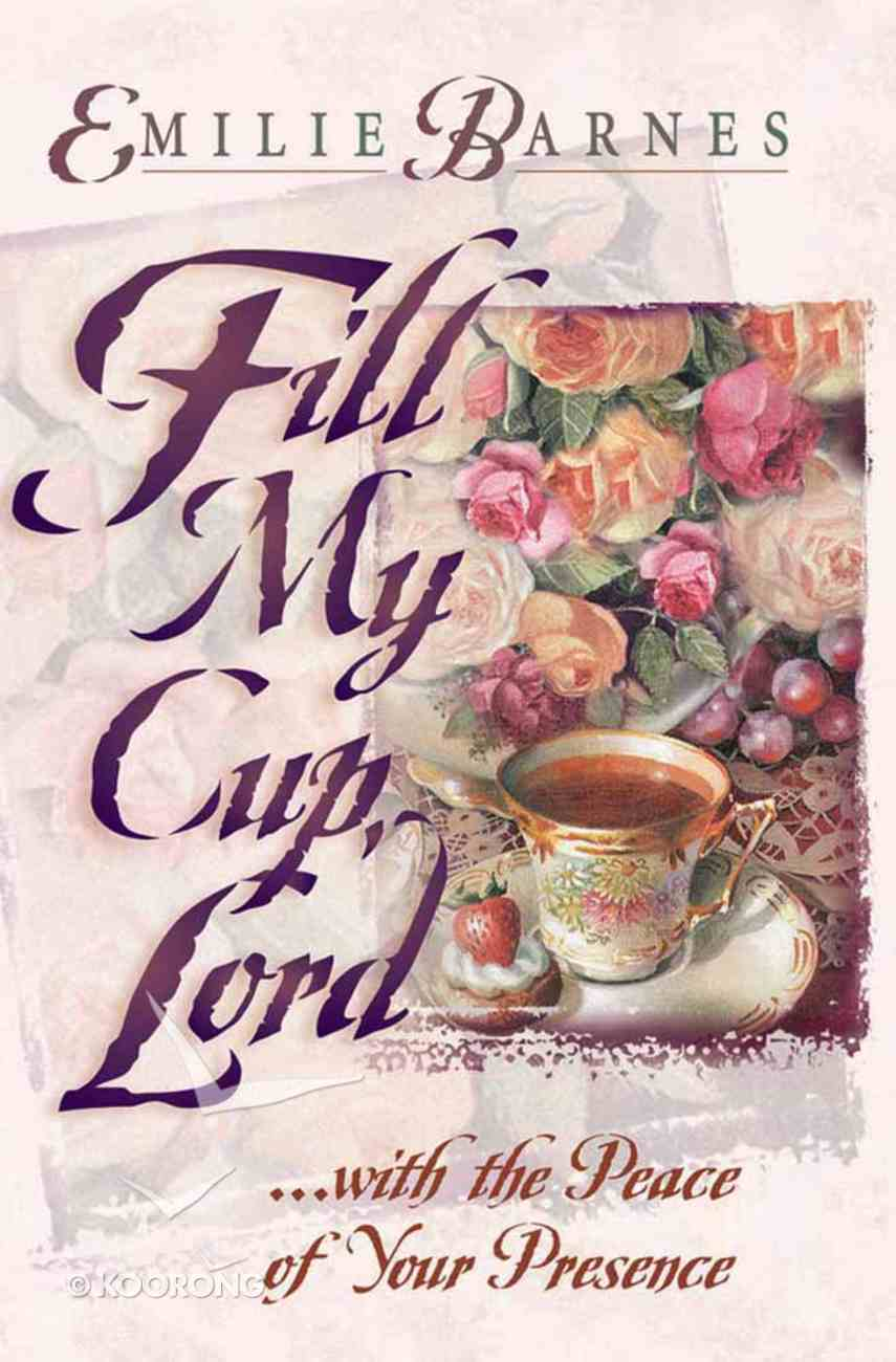 Fill My Cup, Lord Paperback