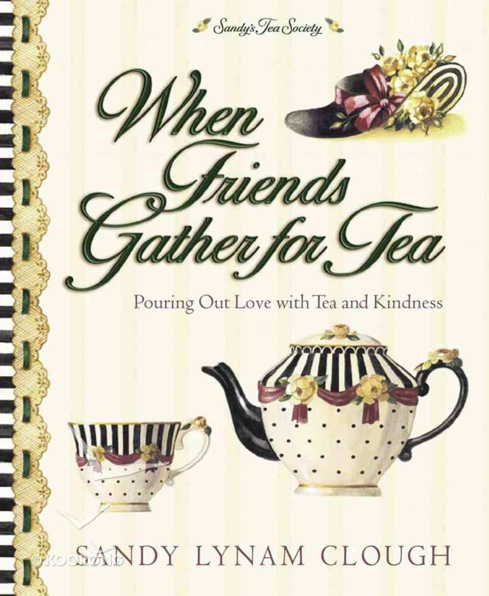 When Friends Gather For Tea Hardback