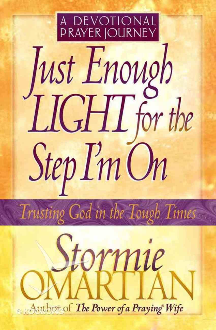 Just Enough Light For the Step I'm on (Devotional Prayer Journey) Paperback