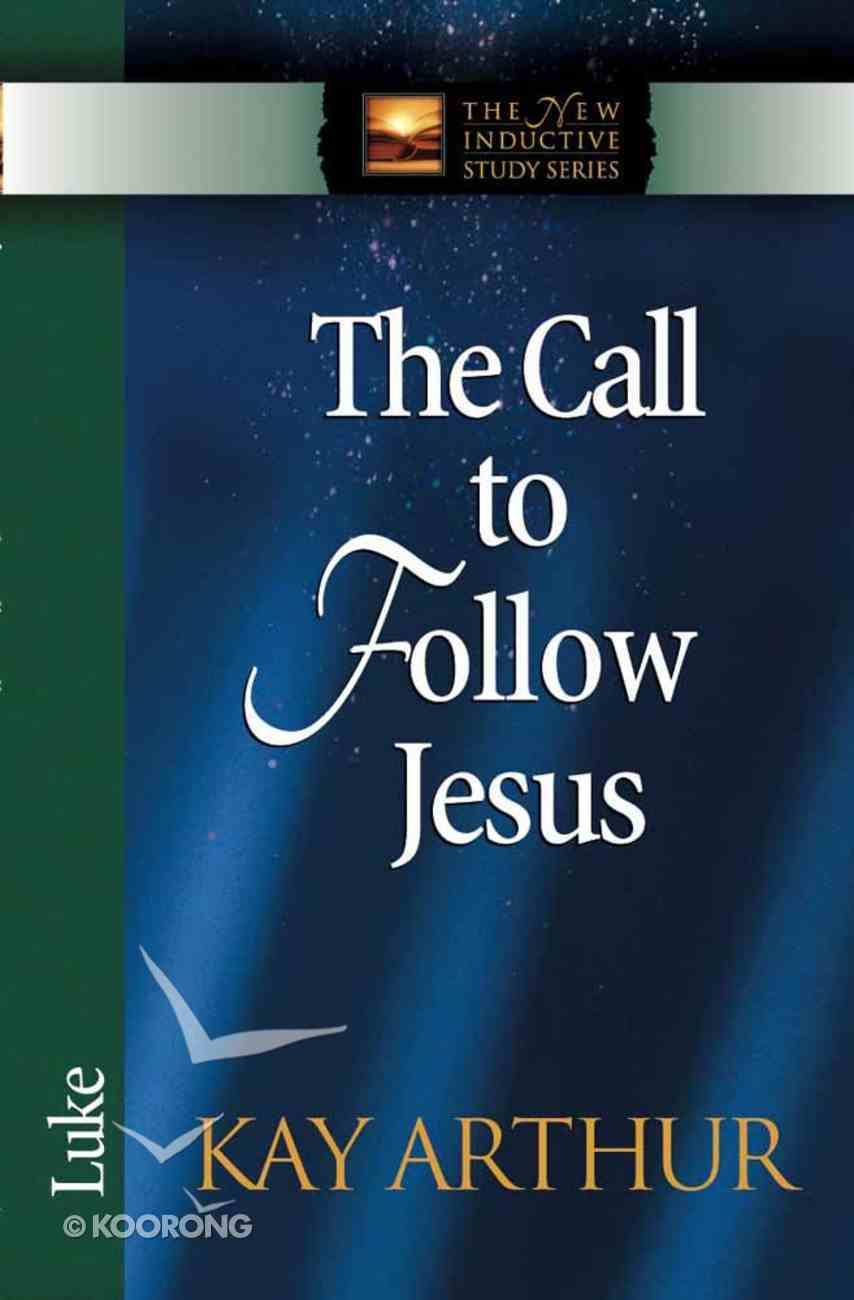 The Call to Follow Jesus (Luke) (New Inductive Study Series) Paperback