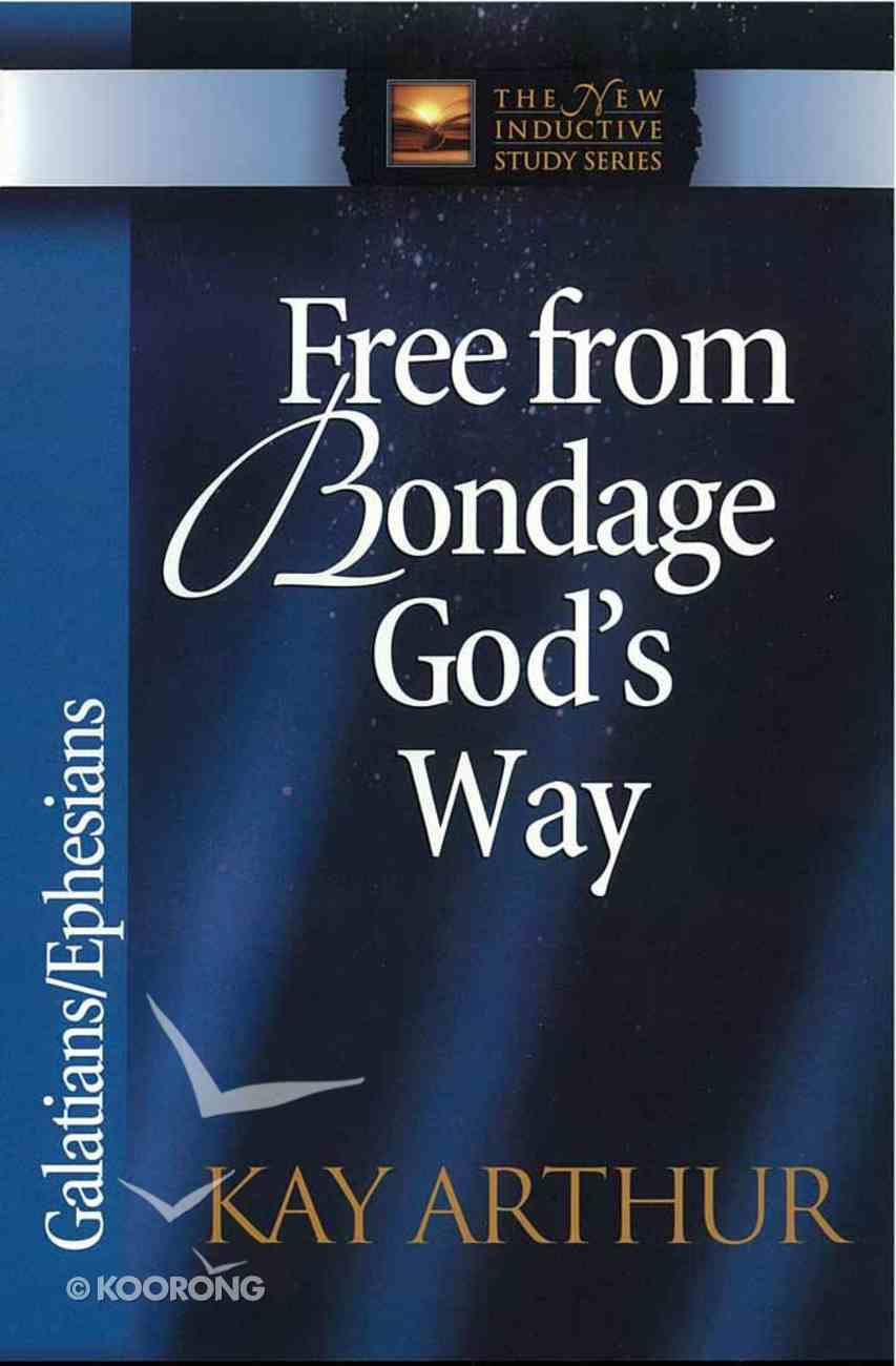 Free From Bondage God's Way (New Inductive Study Series) Paperback