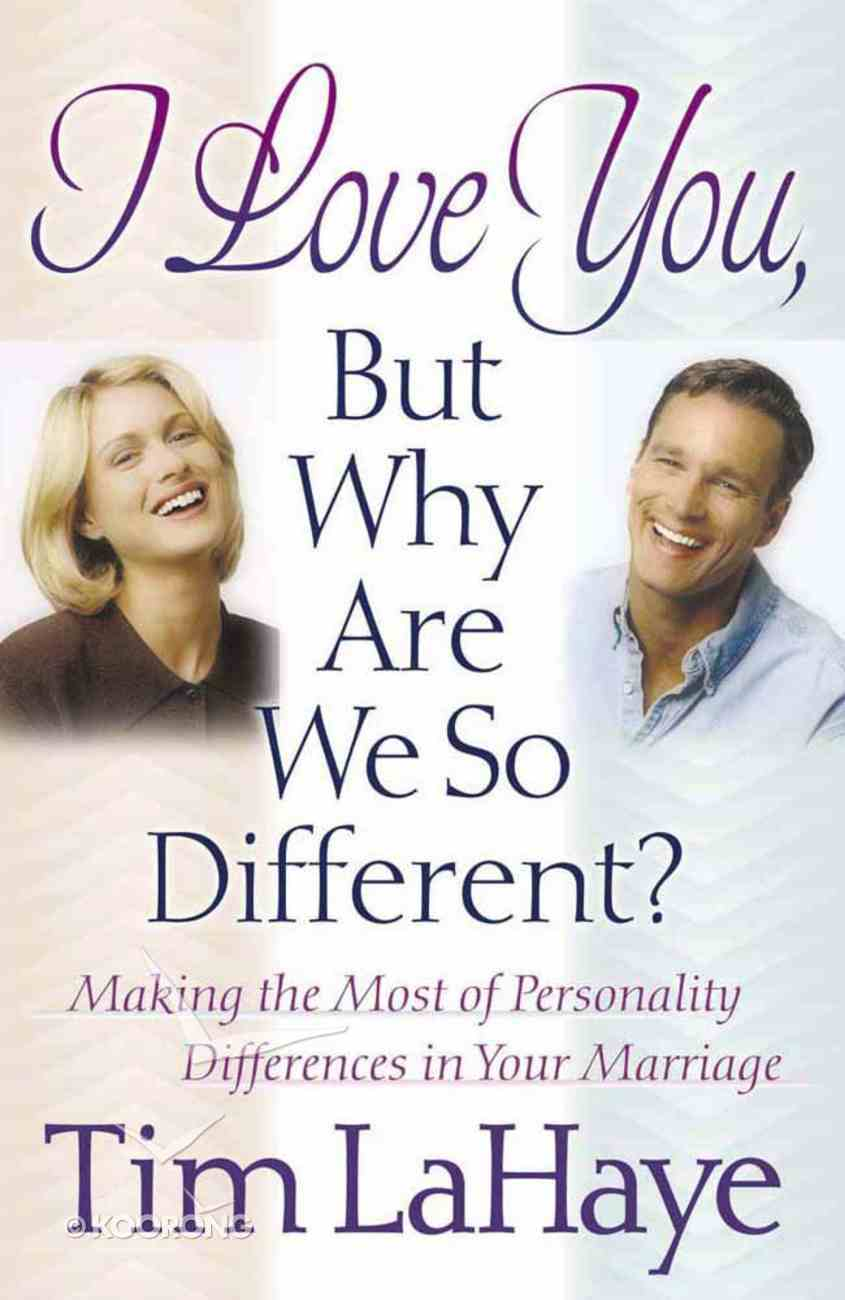 I Love You, But Why Are We So Different? Paperback