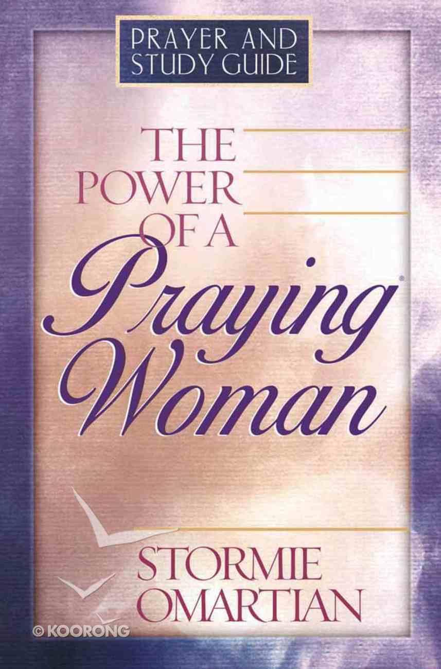 Power of a Praying Woman (Prayer & Study Guide) Paperback