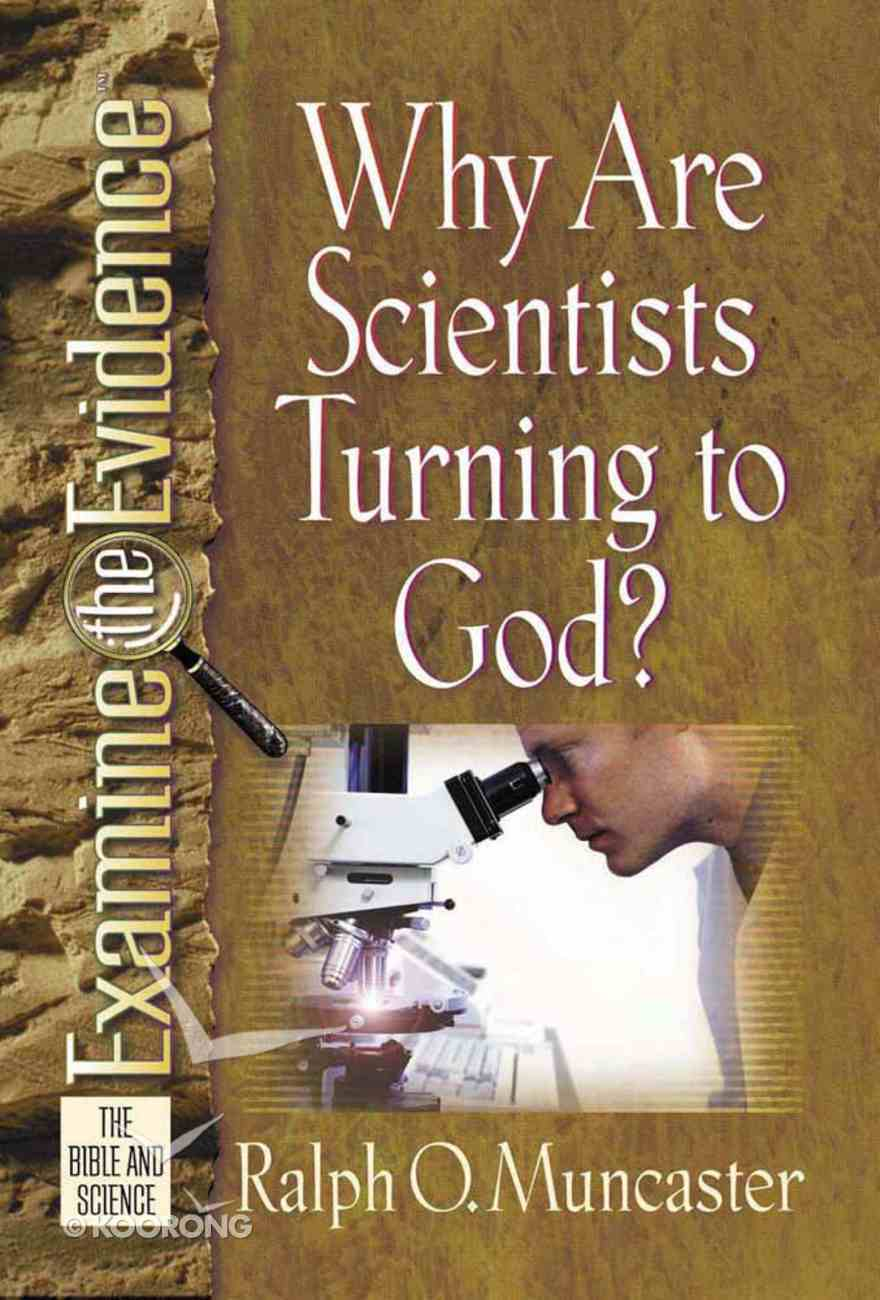 Why Are Scientists Turning to God? (Examine The Evidence Series) Paperback