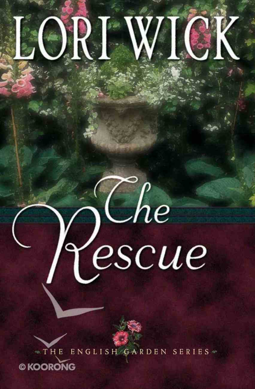 The Rescue (#02 in English Garden Series) Paperback