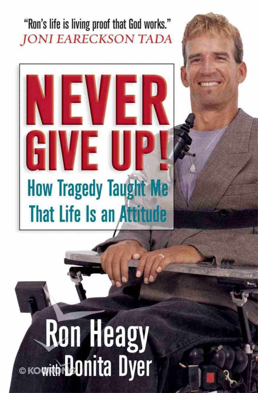 Never Give Up! (Formerly Life is An Attitude) (2002) Paperback