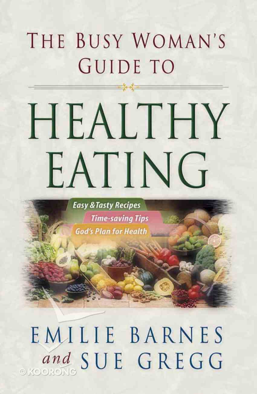 The Busy Woman's Guide to Health Eating Paperback